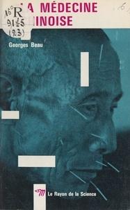 Georges Beau et Brain Brake - La médecine chinoise.