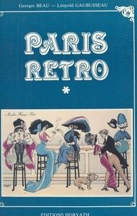Georges Beau et Léopold Gaubusseau - Paris rétro.