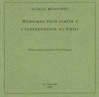 Georges Beauchef - Mémoires pour servir à l'indépendance du Chili.
