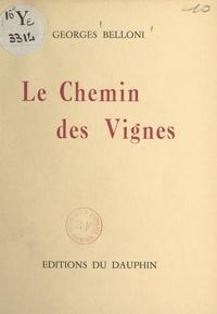 Georges Belloni - Le chemin des vignes.