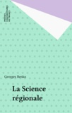 Georges Benko - La science régionale.