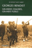 Georges Benoist - Grandes chasses, grands fusils.