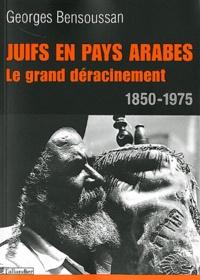 Histoiresdenlire.be Juifs en pays arabes - Le grand déracinement 1850-1975 Image