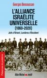 Georges Bensoussan - L'alliance israélite universelle (1860-2020) - Juifs d'Orient, Lumières d'Occident.