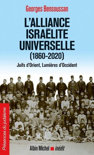 L'alliance israélite universelle (1860-2020). Juifs d'Orient, Lumières d'Occident