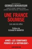 Georges Bensoussan et Charlotte Bonnet - La France soumise - Les voix du refus.