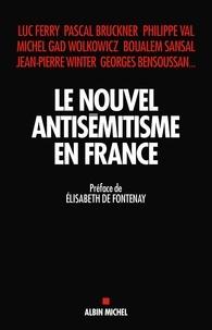 Georges Bensoussan et Pascal Bruckner - Le nouvel antisémitisme en France.