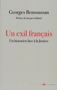 Georges Bensoussan - Un exil français - Un historien face à la justice.