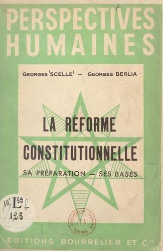 La réforme constitutionnelle. Sa préparation, ses bases