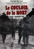 Georges Bernage et Frédéric Leterreux - Le couloir de la mort - Falaise-Argentan 1944.