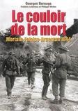 Georges Bernage - Le couloir de la mort - Mortain-Falaise-Argentan 1944.
