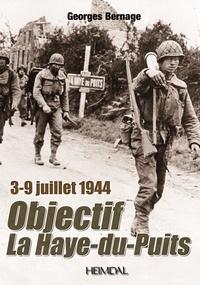 Georges Bernage - Objectif La Haye-du-Puits - 3-9 juillet 1944.