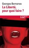 Georges Bernanos - La liberté, pour quoi faire?.