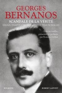 Georges Bernanos - Scandale de la vérité - Essais, pamphlets, articles et témoignages.