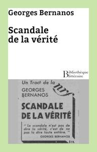Georges Bernanos - Scandale de la vérité.