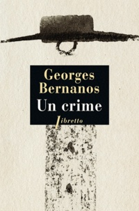 Georges Bernanos - Un crime.