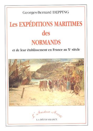 Georges-Bernard Depping - Histoire des expéditions maritimes des normands et de leur établissement en France au Xe siècle.