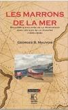 Georges Bernard Mauvois - Les marrons de la mer - Evasions d'esclaves de la Martinique vers les îles de la Caraïbe (1833-1848).