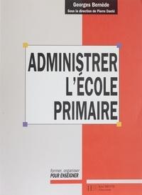 Georges Bernède - Administrer l'école primaire.