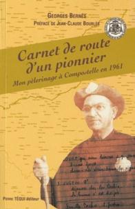 Georges Bernes - Carnet de route d'un pionnier - Mon pèlerinage à Compostelle en 1961.