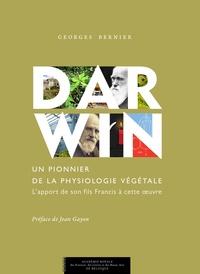 Georges Bernier - Darwin, un pionnier de la physiologie végétale - L'apport de son fils Francis.