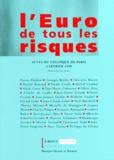 Georges Berthu et Michel Bouvard - L'Euro de tous les risques - Actes du colloque de Paris, 4 février 1998.