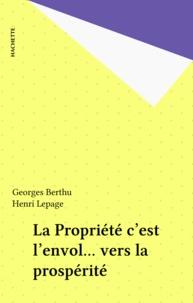 Georges Berthu et Henri Lepage - La Propriété c'est l'envol... vers la prospérité.
