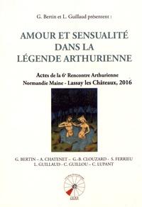 Amour et sensualité dans la légende arthurienne - Actes de la 6e Rencontre Arthurienne Normandie Maine - Lassay les Châteaux, 2016.pdf