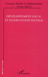 Georges Bertin et  Collectif - Développement local et intervention sociale.