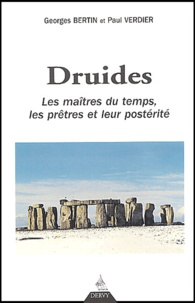 Georges Bertin et Paul Verdier - Druides, les maîtres du temps - Les prêtres et leur postérité.