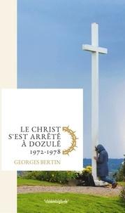 Georges Bertin et Bertrand Méheust - LE CHRIST S EST ARRÊTÉ A DOZULÉ.