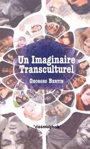 Georges Bertin - Un imaginaire transculturel.