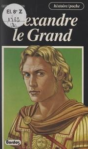 Georges Berton et Patrick Deubelbeiss - Alexandre le Grand.