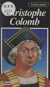 Georges Berton et Dominique Fages - Christophe Colomb.