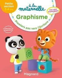 Georges Besnard et Anne Weiller - Graphisme à la maternelle PS - Premiers pas vers l'écriture.