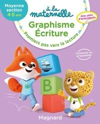 Georges Besnard et Anne Weiller - Graphisme écriture MS 4-5 ans à la maternelle - Premiers pas vers la lecture.