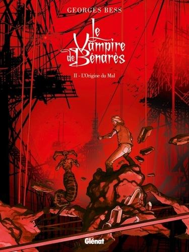 Georges Bess - Le Vampire de Bénarès Tome 2 : L'origine du mal.