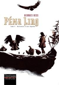 Georges Bess - Péma Ling Tome 4 : Naissance d'une légende.
