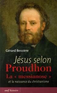 """Georges Bessière - Jésus selon Proudhon - La """"messianose"""" et la naissance du christianisme."""