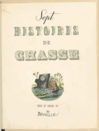 Georges Beuville - Sept histoires de chasse.