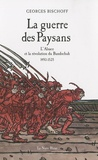 Georges Bischoff - La guerre des Paysans - L'Alsace et la révolution du Bundschuh (1493-1525).