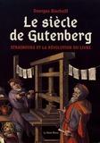 Georges Bischoff - Le siècle de Gutenberg - Strasbourg et la révolution du livre.