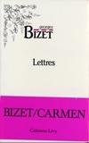 Georges Bizet - Lettres de Georges Bizet 1850-1875.