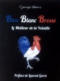 Georges Blanc - Bleu blanc Bresse.