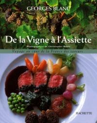 Georges Blanc - De la vigne à l'assiette.