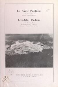 Georges Blanc et Georges Sicault - La santé publique - Suivi de L'Institut Pasteur.