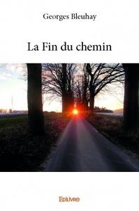 Georges Bleuhay - La fin du chemin.