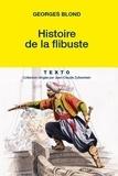 Georges Blond - Histoire de la flibuste.