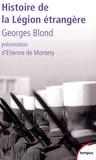 Georges Blond - Histoire de la Légion étrangère.