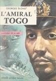 Georges Blond - L'amiral Togo - Samouraï de la mer.